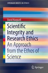 Scientific Integrity and Research Ethics: An Approach from the Ethos of Science
