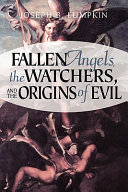 Fallen Angels  the Watchers  and the Origins of Evil Book