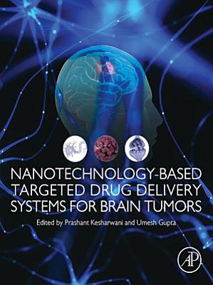 Nanotechnology-Based Targeted Drug Delivery Systems for Brain Tumors