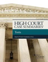 High Court Cases Summaries, Torts (Keyed to Prosser): Edition 13