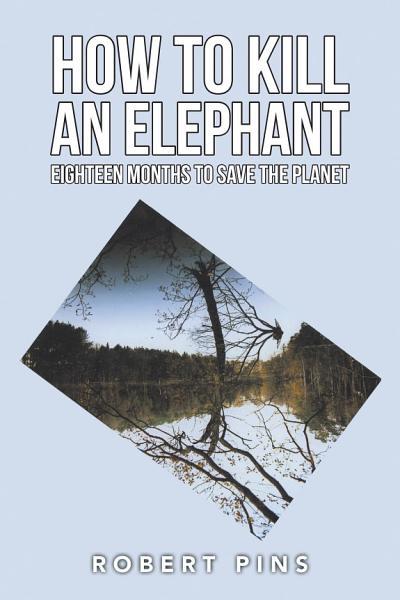 How to Kill an Elephant