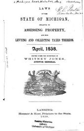 Laws of the state of Michigan relative to assessing property and for levying and collecting taxes thereon, April 1858