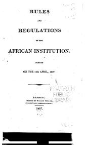 Rules and Regulations of the African Institution: Formed on the 14th April, 1807
