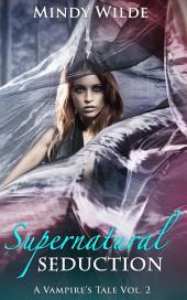 Supernatural Seduction (A Vampire's Tale Vol. 2)