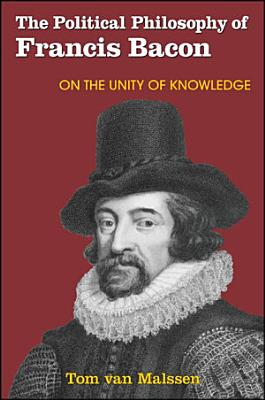 The Political Philosophy of Francis Bacon PDF