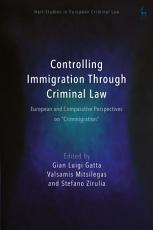 Controlling Immigration Through Criminal Law PDF