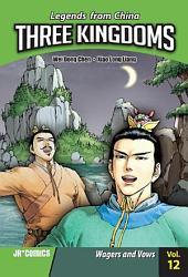 Three Kingdoms Volume 12: Wagers and Vows