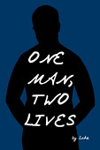 One Man Two Lives