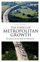 The Ethics of Metropolitan Growth PDF