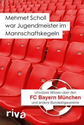 Mehmet Scholl war Jugendmeister im Mannschaftskegeln: Unnützes Wissen über den FC Bayern München und andere Bundesligavereine