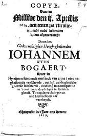 Copye, van een Missive den II. Apr. 1619 ... Waer in hy zijnen staet ende vorsaeck van zijne ... non comparitie ... te kennen gheeft