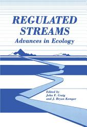 Regulated Streams: Advances in Ecology