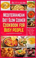 Mediterranean Diet Slow Cooker Cookbook for Busy People