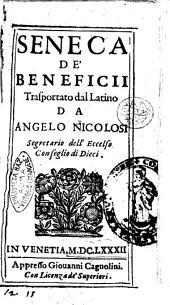 De' beneficii trasportato dal latino da Angelo Nicolosi ... Seneca