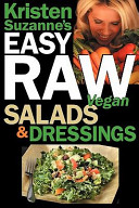 Kristen Suzanne's Easy Raw Vegan Salads and Dressings