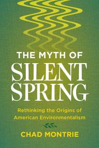 The Myth of Silent Spring Book