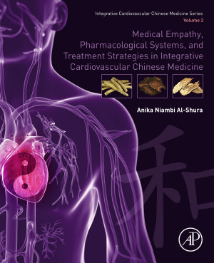Medical Empathy, Pharmacological Systems, and Treatment Strategies in Integrative Cardiovascular Chinese Medicine