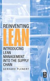 Reinventing Lean: Introducing Lean Management into the Supply Chain