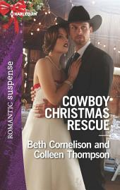 Cowboy Christmas Rescue: Rescuing the Witness\Rescuing the Bride