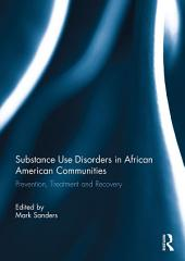 Substance Use Disorders in African American Communities: Prevention, Treatment and Recovery
