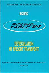 ECMT Round Tables Deregulation of Freight Transport Report of the Eighty-Fourth Round Table on Transport Economics Held in Paris on 1-2 February 1990: Report of the Eighty-Fourth Round Table on Transport Economics Held in Paris on 1-2 February 1990