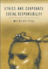 Ethics and Corporate Social Responsibility: Why Giants Fall