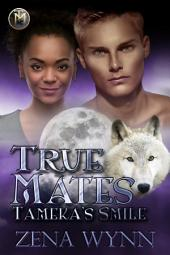 True Mates: Tameka's Smile