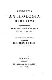 Perbrevis anthologia hebraica complectens sapient laudes et excerpta historiae Joseph