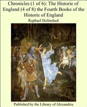 Chronicles (1 of 6): The Historie of England (4 of 8) the Fourth Booke of the Historie of England