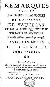 Remarques sur la langue françoise: Volume1