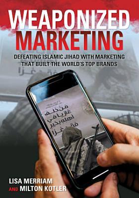 Weaponized Marketing