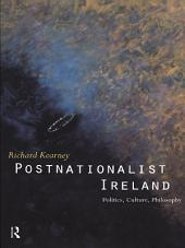 Postnationalist Ireland: Politics, Culture, Philosophy