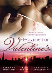 Escape For Valentine S Beauty And The Billionaire Her One And Only Valentine The Girl Next Door Book PDF