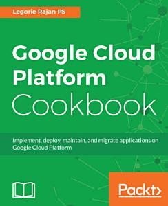 Google Cloud Platform Cookbook PDF