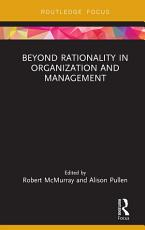 Beyond Rationality in Organization and Management PDF