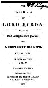 The Works of Lord Byron: Including the Suppressed Poems ; Also a Sketch of His Life, Volume 5