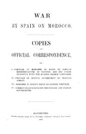 War by Spain on Morocco (1859). Copies of official correspondence