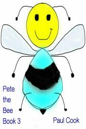 Pete the Bee: Book 3
