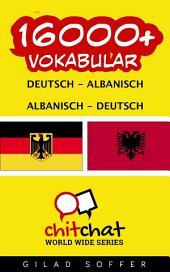 16000+ Deutsch - Albanisch Albanisch - Deutsch Vokabular