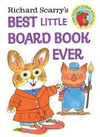 Richard Scarry s Best Little Board Book Ever PDF
