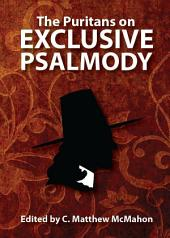 The Puritans on Exclusive Psalmody