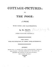 Cottage Pictures; or, the Poor. A poem, with notes and illustrations. Third edition, with five engravings by Cardon, etc