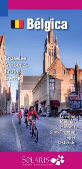 Bélgica, guía de viaje: Bruselas, Brujas, Gante, Amberes y Flandes