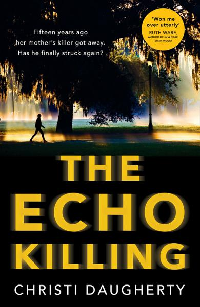 Download The Echo Killing  A gripping debut crime thriller you won   t be able to put down  Book