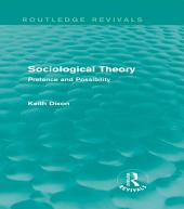 Sociological Theory (Routledge Revivals): Pretence and Possibility