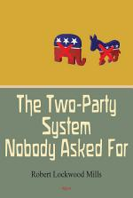 The Two-Party System Nobody Asked For
