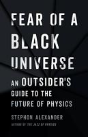 Fear of a Black Universe PDF