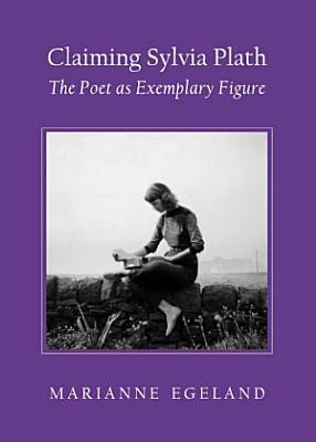 Claiming Sylvia Plath PDF