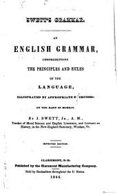 An English Grammar: Comprehending the Principles and Rules of the Language, Illustrated by Appropriate Exercises: on the Basis of Murray