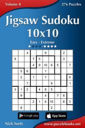 Jigsaw Sudoku 10x10 - Easy to Extreme - Volume 8 - 276 Puzzles